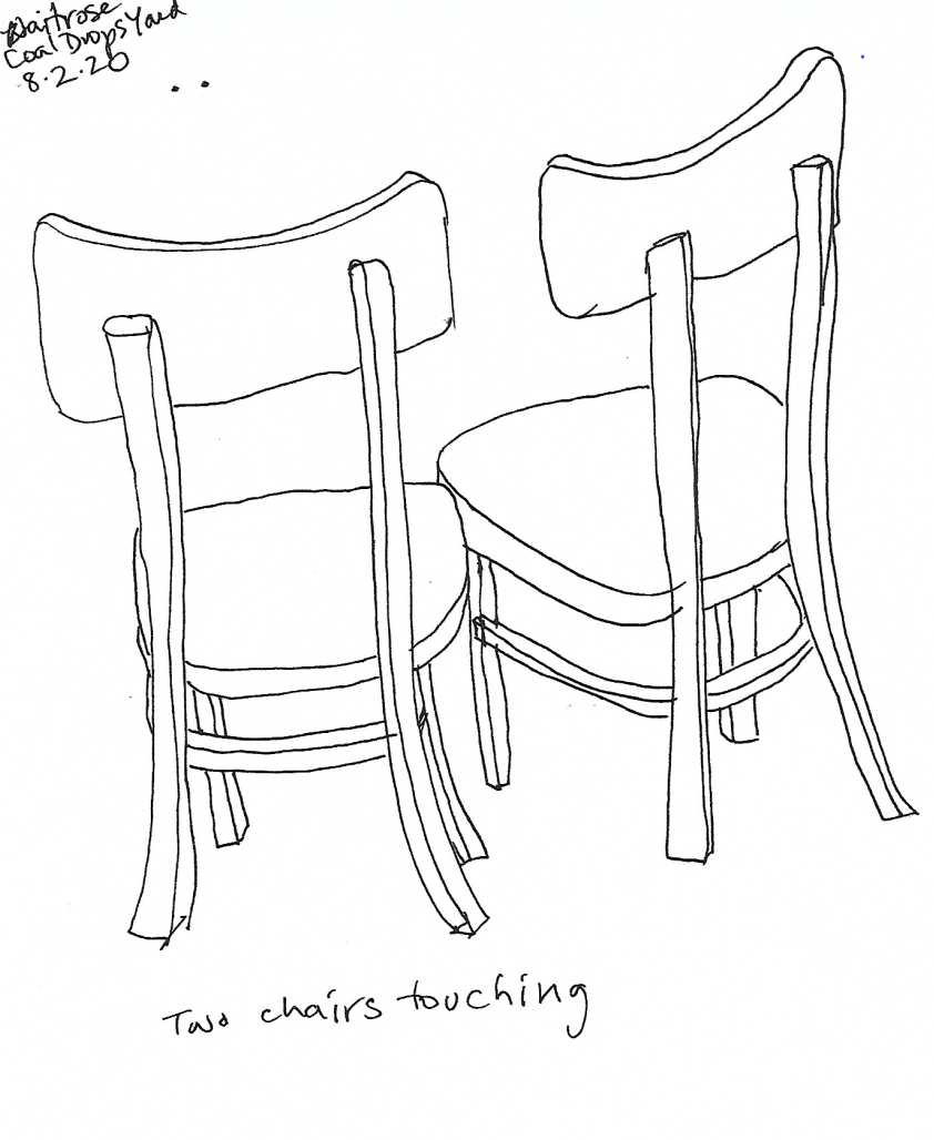 Two chairs touching; Waitrose, Coal Drops Yard; pen and ink.
