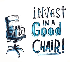 Invest in a Good Chair